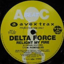画像1: $ DELTA FORCE / RELIGHT MY FIRE (T.Y.M. REMIX) AVJK-3002 YYY78-1482-11-11