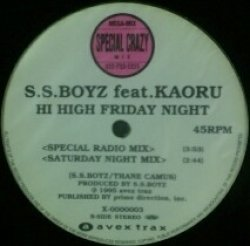 画像1: S.S.BOYZ feat. KAORU / HI HIGH FRIDAY NIGHT (X-0000003) Y1 (中古)