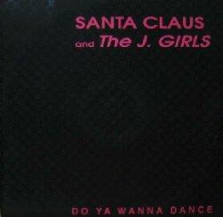 画像1: SANTA CLAUS AND THE J. GIRLS / DO YOU WANNA DANCE