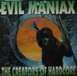 画像1: EVIL MANIAX / THE CREATORS OF HARDCORE