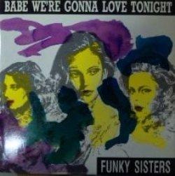 画像1: $ Funky Sisters / Babe, We're Gonna Love Tonite (RA 02/90) 赤盤 Y3+