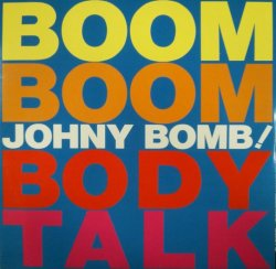 画像1: Johny Bomb! ‎/ Boom Boom Body Talk (ALD-1001) EEE10