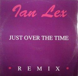 画像1: Ian Lex / Just Over The Time (Remix) 残少 B4230