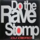 DJ Dero / Do The Rave Stomp YYY180-2449-3-3