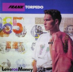画像1: $ FRANK TORPEDO / LOVE FOR MONEY (TRD 1190) スレ EEE20+