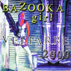 画像1: $ BAZOOKA GIRL / VELFARRE 2000 (LIV 006) EEE10+折2