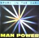 $$ MAN POWER / SPARK IN THE DARK (DELTA 1052) EEE3F